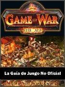 Cover-Bild zu Game of War FireAge La Guia de Juego No Oficial (eBook) von Abbott, Joshua
