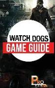 Cover-Bild zu Watch Dogs Game Guide von Gamer, Pro