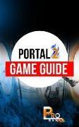 Cover-Bild zu Portal 2 Game Guide (eBook) von Gamer, Pro