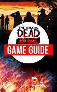 Cover-Bild zu Walking Dead 400 Days Game Guide (eBook) von Gamer, Pro