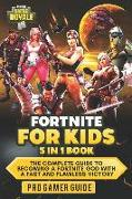 Cover-Bild zu Fortnite for Kids: 5 in 1 Book: The Complete Guide to Becoming a Fortnite God with a Fast and Flawless Victory von Gamer Guide, Pro