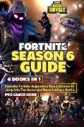 Cover-Bild zu Fortnite Season 6 Guide: 4 Books in 1: Essential Fortnite Beginner's Tips and Secrets to Jumping Into the Game and Never Losing a Battle von Gamer Guide, Pro