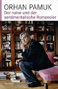 Cover-Bild zu Pamuk, Orhan: Der naive und der sentimentalische Romancier