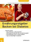 Cover-Bild zu Ernährungsratgeber Backen bei Diabetes von Müller-Nothmann, Sven D