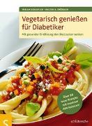 Cover-Bild zu Vegetarisch genießen für Diabetiker von Schaufler, Miriam