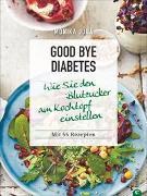 Cover-Bild zu Good bye Diabetes von Judä, Monika
