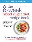 Cover-Bild zu The 8-Week Blood Sugar Diet Recipe Book von Bailey, Dr Clare