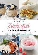 Cover-Bild zu Zuckerfrei mit dem Thermomix® von Pichl, Veronika