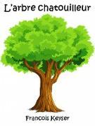 Cover-Bild zu L'arbre chatouilleur (eBook) von Keyser, Francois