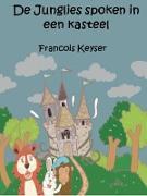 Cover-Bild zu De Junglies spoken in een kasteel (eBook) von Keyser, Francois