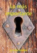 Cover-Bild zu LO MAS IMPORTANTE: Un libro para aprender sobre el amor verdadero y sentirse bien (eBook) von Gumina, Gabriella