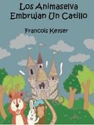 Cover-Bild zu Los Animaselva Embrujan Un Catillo (eBook) von Keyser, Francois