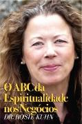 Cover-Bild zu O ABC da Espiritualidade nos Negocios (eBook) von Kuhn, Rosie