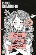 Cover-Bild zu El dia de tu llegada (eBook) von Komorebi, Isabel