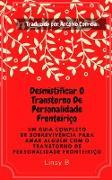 Cover-Bild zu DESMISTIFICAR O TRANSTORNO DE PERSONALIDADE FRONTEIRICO (eBook) von B., Linsy
