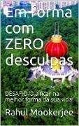Cover-Bild zu Em forma com ZERO desculpas (eBook) von Mookerjee, Rahul