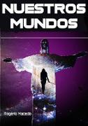Cover-Bild zu Nuestros Mundos (eBook) von Macedo, Rogerio
