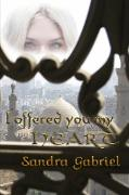 Cover-Bild zu I offered you my heart (eBook) von Gabriel, Sandra
