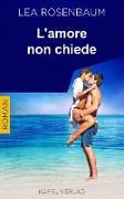Cover-Bild zu L'amore non chiede (eBook) von Rosenbaum, Lea