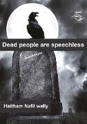 Cover-Bild zu Dead people are speechless (eBook) von Wally, Haitham Nafil