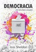 Cover-Bild zu Democracia: Una Guia Para el Usuario (eBook) von Sheldon, Joss