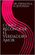 Cover-Bild zu Como Reconocer el Verdadero Amor (eBook) von Jefferson, Pensacola Helene