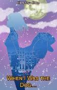 Cover-Bild zu When I Was the Dog (eBook) von Kryuchkova, Elena