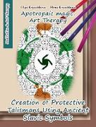 Cover-Bild zu Creation of Protective Talismans Using Ancient Slavic Symbols. Apotropaic Magic. Art Therapy (eBook) von Kryuchkova, Olga