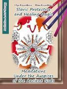Cover-Bild zu Slavic Protective and Healing Magic. Meditations Under the Auspices of the Ancient Gods (eBook) von Kryuchkova, Olga