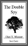 Cover-Bild zu The Double Spy (eBook) von Moore, Dan T.
