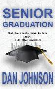 Cover-Bild zu Senior Graduation: What Every Senior Needs to Know About Life After Graduation von Johnson, Dan