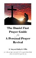 Cover-Bild zu Willis, D. Tony and Kathy M.: The Daniel Fast Prayer Guide