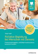 Cover-Bild zu Palliative Begleitung bei Menschen mit Demenz von Frank, Tanja