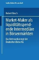 Cover-Bild zu Bosch, Robert: Market-Maker als liquiditätsspendende Intermediäre in Börsenmärkten