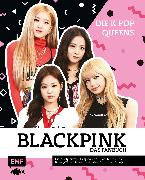Cover-Bild zu Brown, Helen: Blackpink - Die K-Pop-Queens - Das Fanbuch (eBook)