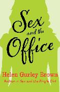 Cover-Bild zu Brown, Helen Gurley: Sex and the Office (eBook)