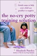 Cover-Bild zu The No-Cry Potty Training Solution: Gentle Ways to Help Your Child Say Good-Bye to Nappies von Pantley, Elizabeth