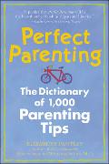 Cover-Bild zu Perfect Parenting: The Dictionary of 1,000 Parenting Tips von Pantley, Elizabeth