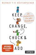 Cover-Bild zu Keep, Change, Chuck & Add von Küstenmacher, Werner Tiki