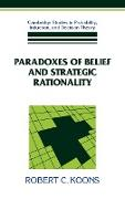 Cover-Bild zu Paradoxes of Belief and Strategic Rationality von Koons, Robert C.