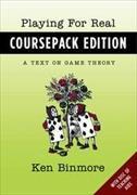 Cover-Bild zu Playing for Real Coursepack Edition von Binmore, Ken (Emeritus Professor of Economics, Emeritus Professor of Economics, University College London)