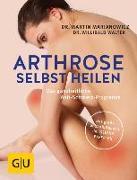 Cover-Bild zu Arthrose selbst heilen von Marianowicz, Martin