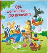 Cover-Bild zu Oje, wer hilft dem Osterhasen? von Lückel, Kristin