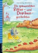 Cover-Bild zu Die spannendsten Ritter- und Drachengeschichten von Lückel, Kristin (Hrsg.)