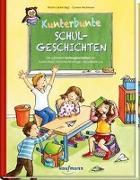 Cover-Bild zu Kunterbunte Schulgeschichten von Lückel, Kristin (Hrsg.)