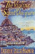 Cover-Bild zu Leigh Fermor, Patrick: The Violins of Saint-Jacques