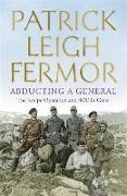 Cover-Bild zu Fermor, Patrick Leigh: Abducting a General