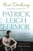 Cover-Bild zu Fermor, Patrick Leigh: More Dashing: Further Letters of Patrick Leigh Fermor