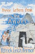 Cover-Bild zu Leigh Fermor, Patrick: Three Letters from the Andes