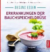Cover-Bild zu Gesund essen - Erkrankungen der Bauchspeicheldrüse (eBook) von Eggstein, Waltraud